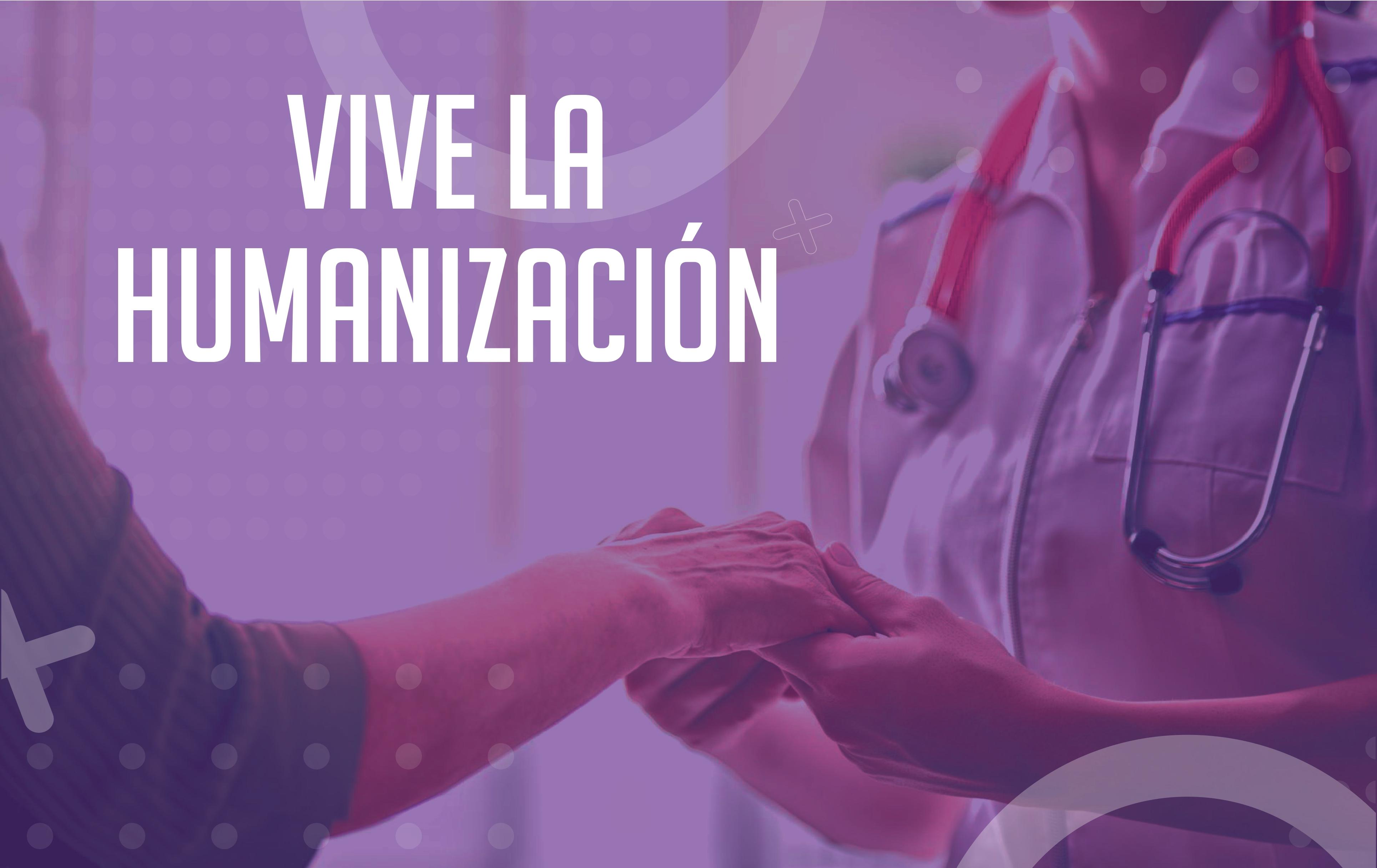 Vive la humanización
